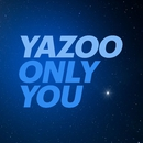 Only You (2017 Version)/Yazoo