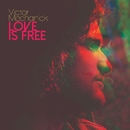 Love Is Free/Victor Mechanick