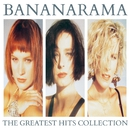 The Greatest Hits Collection (Collector Edition)/Bananarama