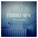 White Ribbon/Terrible Sons