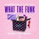 What The Funk (feat. Danny Shah) [Steve Aoki Remix]/Oliver Heldens