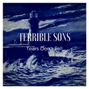 Tears Don't Fall/Terrible Sons