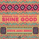 Shine Good (feat. Julimar Santos) [Steve Aoki Remix]/Garmiani