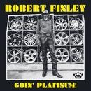 Goin' Platinum!/Robert Finley