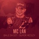Baile da DZ7 (Super Medley)/MC Lan
