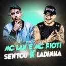 Sentou k ladinha/MC Lan e MC Fioti