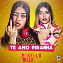 Te amo piranha/MC Mirella e MC Bella
