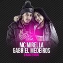 O baile parou (Participação especial de Gabriel Medeiros)/MC Mirella