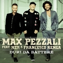 Duri da battere (feat. Nek & Francesco Renga)/Max Pezzali