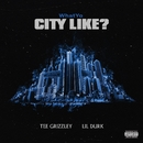 WhatYo City Like/Tee Grizzley & Lil Durk