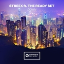 Down (feat. The Ready Set)/Streex