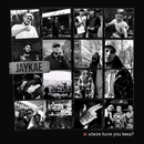 Where Have You Been?/Jaykae