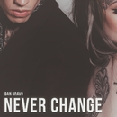 Never Change/Dan Bravo