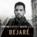 Dejaré (feat. Julieta Venegas)/Paulino Monroy