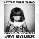 Little Wild Thing/Jim Bauer