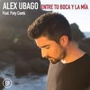 Entre tu boca y la mía EP (feat. Paty Cantú)/Alex Ubago
