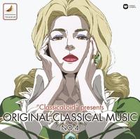 """ClassicaLoid"" presents: Original Classical Music No. 4 アニメ 『クラシカロイド』で""ムジーク""となった『クラシック音楽』を原曲で聴いてみる 第四集"