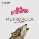 Me provoca (Noche loca)/#TocoParaVos