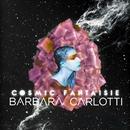 Cosmic Fantaisie/Barbara Carlotti