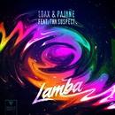 Lamba (feat. Tha Suspect)/LoaX & Pajane