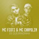 De quebradinha/MC Fioti e MC Chapollin