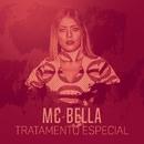 Tratamento especial/MC Bella