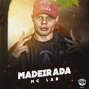 Madeirada/MC Lan