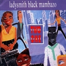 Two Worlds One Heart/Ladysmith Black Mambazo