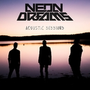 Acoustic Sessions - EP/Neon Dreams