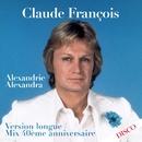 Alexandrie Alexandra (Mix 40ème anniversaire) [Version longue]/Claude François