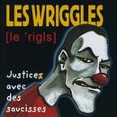 Justice avec des saucisses/Les Wriggles