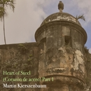 Heart of Steel, Pt. 1/Martin Kierszenbaum
