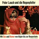 Mit Sex und Humor von Algier bis zur Reeperbahn/Peter Lauch und die Regenpfeifer