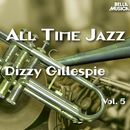 All Time Jazz: Dizzy Gillespie, Vol. 5/Dizzy Gillespie