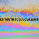 I Could Always (feat. MNDR)/Le Youth