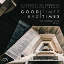 Good Times Bad Times / If I Could (Remixes)/Camo & Krooked