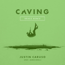 Caving (feat. James Droll) [Beauz Remix]/Justin Caruso