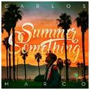 Summer Something/Carlos Marco