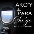 Ako'y Di Para Sa'yo (feat. Kithara)/Dello