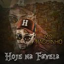 Hoje na favela/MC Thiaguinho