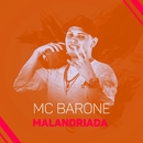 Malandriada/MC Barone