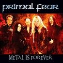 Metal Is Forever/Primal Fear