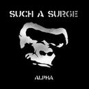 Alpha/Such A Surge