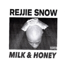 Milk & Honey/Rejjie Snow