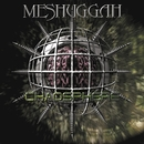 Chaosphere [RELOADED]/Meshuggah