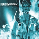You Drove Me To It/Hell Is For Heroes