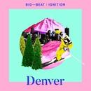 Big Beat Ignition: Denver/Various Artists