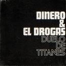 Duelo de titanes (con El Drogas)/Dinero