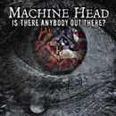 Is There Anybody out There?/Machine Head