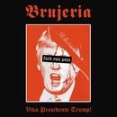 Viva Presidente Trump!/Brujeria